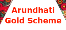 Arundhati Gold Scheme